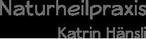 Naturheilpraxis Katrin Hänsli